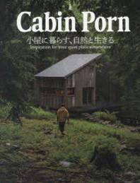 CABIN PORN 小屋に暮らす,自然と生きる