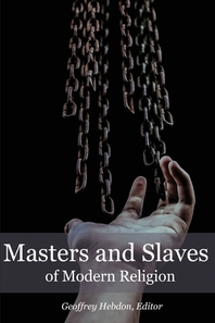 Masters and Slaves of Modern Religion