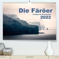 Faeroeer  Archipel im Nordatlantik (Premium, hochwertiger DIN A2 Wandkalender 2022, Kunstdruck in Hochglanz)
