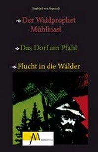 Der Waldprophet Muehlhiasl