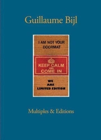 Guillaume Bijl. Multiples & Editions