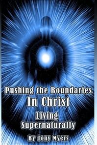 Pushing the Boundaries In Christ