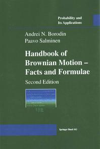 Handbook of Brownian Motion - Facts and Formulae