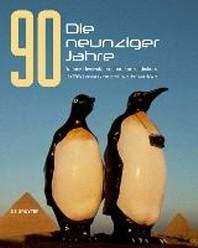 Die Neunziger Jahre. the 1990s