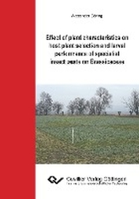 Effect of plant characteristics on host plant selection and larval performance of specialist insect pests on Brassicaceae