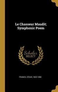 Le Chasseur Maudit; Symphonic Poem