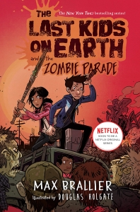 The Last Kids on Earth and the Zombie Parade ( Last Kids on Earth #2 )
