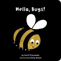 Hello, Bugs!