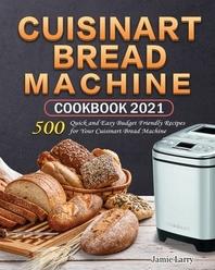 Cuisinart Bread Machine Cookbook 2021