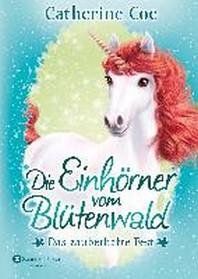 Die Einhoerner vom Bluetenwald 2. Das zauberhafte Fest