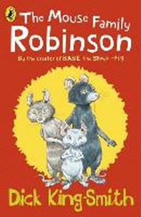 The Mouse Family Robinson. Dick King-Smith