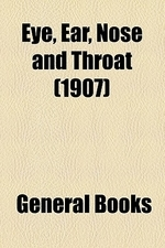 Eye, Ear, Nose and Throat (Volume 1907)