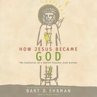 How Jesus Became God Lib/E