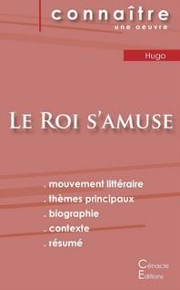 Fiche De Lecture Le Roi S'Amuse De Victor Hugo (Analyse Litteraire De Reference Et Resume Complet)
