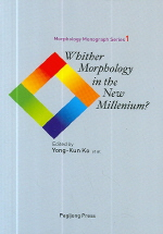 WHITHER MORPHOLOGY IN THE NEW MILLENIUM