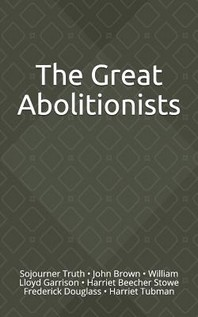 The Great Abolitionists