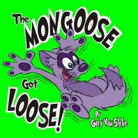 The Mongoose Got Loose!
