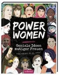 Power Women - Geniale Ideen mutiger Frauen