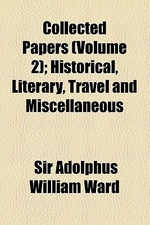 Collected Papers (Volume 2); Historical, Literary, Travel and Miscellaneous