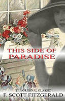 This Side of Paradise - The Original Classic by F.Scott Fitzgerald