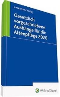 Gesetzlich vorgeschriebene Aushaenge fuer die Altenpflege 2020