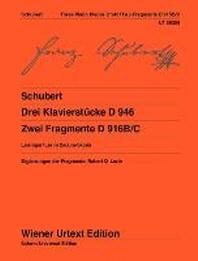 Drei Klavierst?cke D 946 und Zwei Fragmente D 916B/C