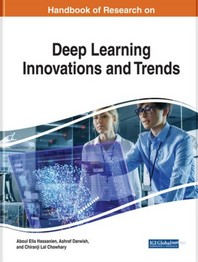 Handbook of Research on Deep Learning Innovations and Trends