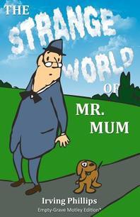 The Strange World of Mr. Mum