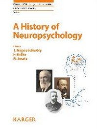 A History of Neuropsychology (Frontiers of Neurology and Neuroscience)