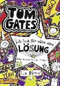 Tom Gates 05. Ich hab fuer alles eine Loesung - aber sie passt nie zum Problem