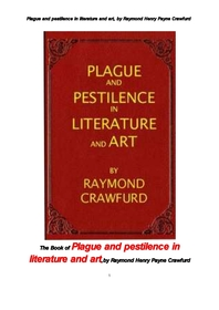 문학과 예술에서의 페스트 악성역병. The Book of Plague and pestilence in literature and art, by Raymo