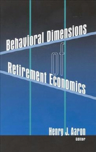 Behavioral Dimensions of Retirement Economics