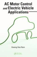 Ac Motor Control and Electrical Vehicle Applications (Hardcover)