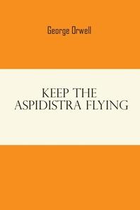 Keep The Aspidistra Flying