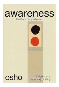 Awareness : The Key to Living Balance : Insights for a New Way of Living