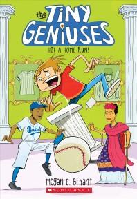 Hit a Home Run! (Tiny Geniuses #3), 3