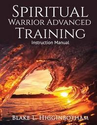 Spiritual Warrior Advanced Training