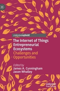 The Internet of Things Entrepreneurial Ecosystems
