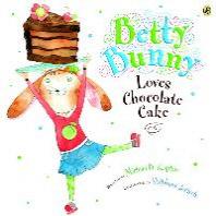 Betty Bunny Loves Chocolate Cake