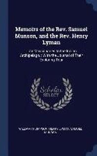 Memoirs of the REV. Samuel Munson, and the REV. Henry Lyman
