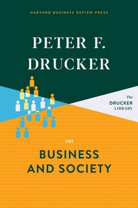 Peter F. Drucker on Business and Society