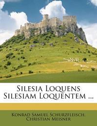 Silesia Loquens Silesiam Loquentem ...