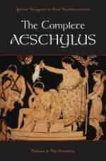 The Complete Aeschylus, Volume 1