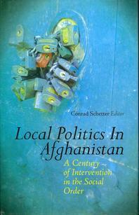 Local Politics in Afghanistan. Edited by Conrad Schetter