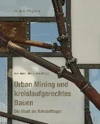 Urban Mining und kreislaufgerechtes Bauen.