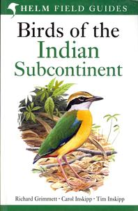 Birds of the Indian Subcontinent. Richard Grimmett, Carol Inskipp, Tim Inskipp