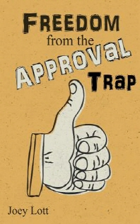 Freedom from the Approval Trap