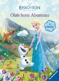 Disney Die Eiskoenigin: Olafs beste Abenteuer fuer Erstleser