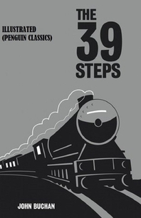 The Thirty-Nine Steps By John Buchan Illustrated (Penguin Classics)