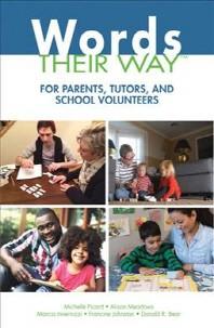Words Their Way for Parents, Tutors, and School Volunteers
